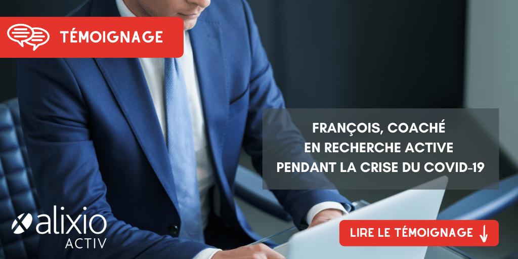 Témoignage de François, coaché en recherche active pendant la crise du Covid-19