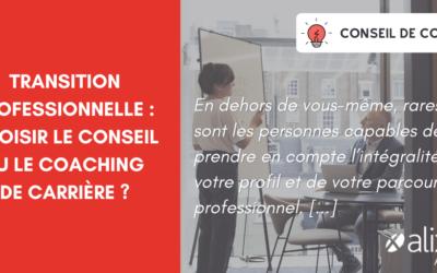 Transition professionnelle : choisir le conseil ou le coaching de carrière ?