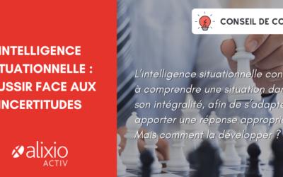 Intelligence situationnelle : réussir face aux incertitudes