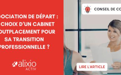 Négociation de départ : le choix d'un cabinet d'outplacement pour sa transition professionnelle ?