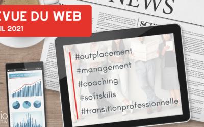 Revue du web management : avril 2021