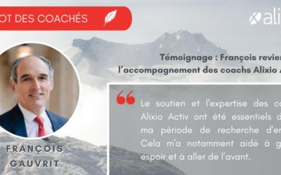 Témoignage de François Gauvrit, accompagné par Alixio Activ dans sa transition de carrière